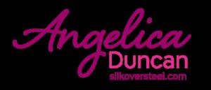 Angelica Duncan   Silk Over Steel