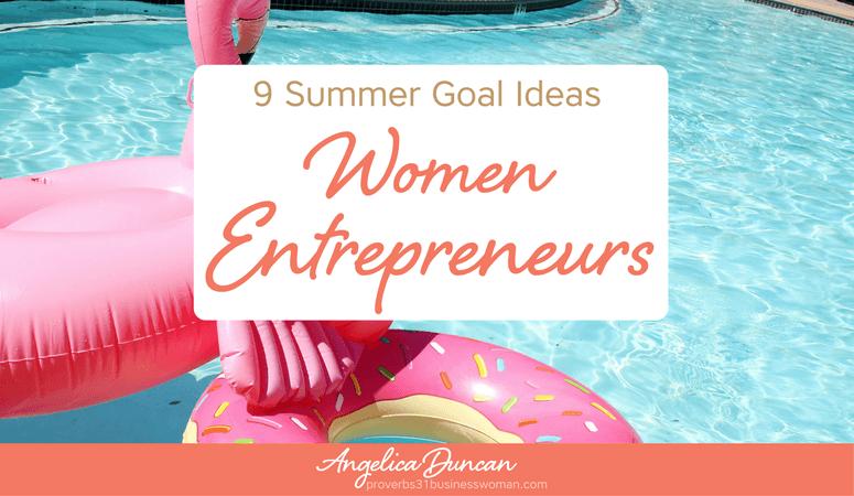 9 Summer Goal Ideas For Women Entrepreneurs
