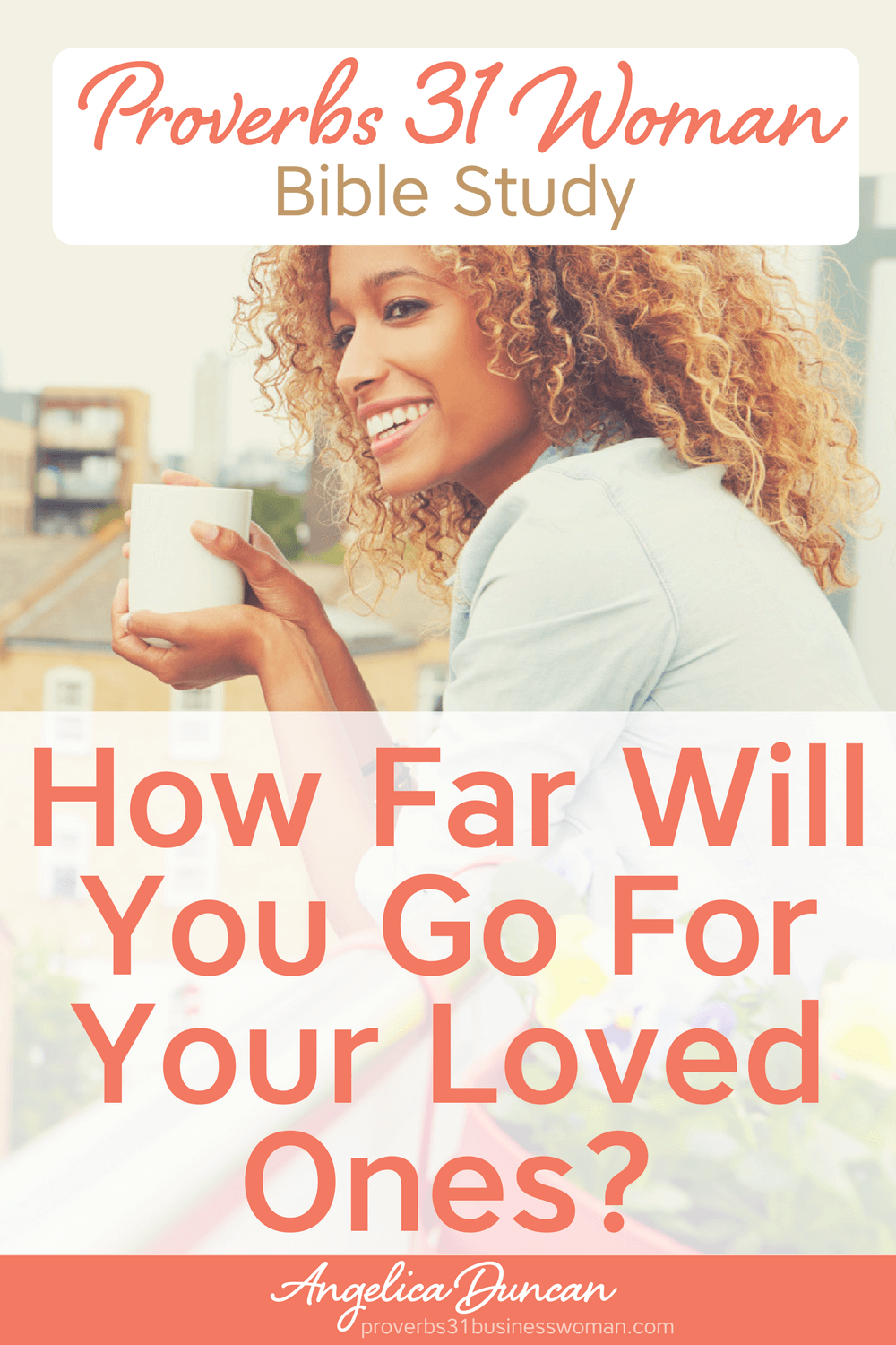 Will you go to great lengths to nourish, nurture, and tend to the needs of your family? Find out how in our Proverbs 31 Woman Bible Study! #p31 #proverbs31woman #proverbs31businesswoman #biblestudy #christianblogger #jesusgirl
