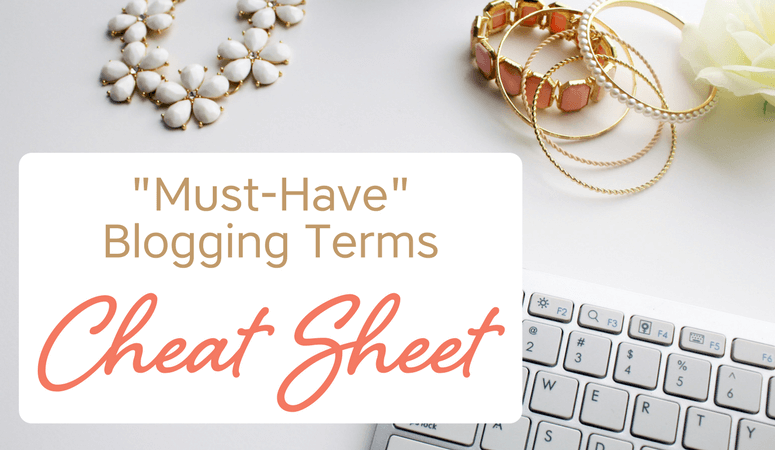 """""""Must-Have"""" Blogging Terms Cheat Sheet 