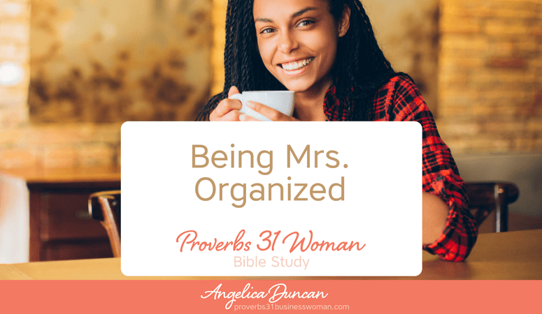"""How are your organization skills? Are you prepared for """"help""""? Let's learn how to grow in this area together in my Proverbs 31 Woman Bible Study! #p31 #proverbs31woman #proverbs31businesswoman #biblestudy #christianblogger #jesusgirl"""