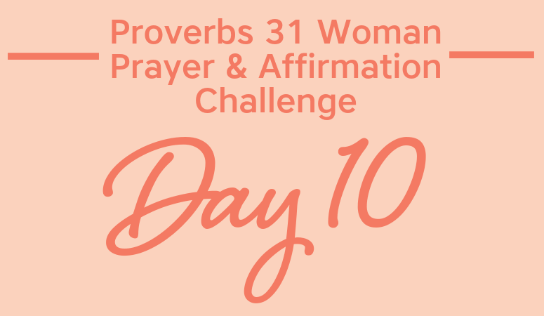 Proverbs 31 Woman Prayer & Affirmation Challenge   Being Prepared For The Seasons Of Life