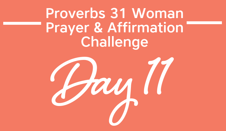 Proverbs 31 Woman Prayer & Affirmation Challenge   Your Impact On Your Man